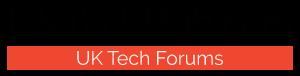 UK Tech Forums